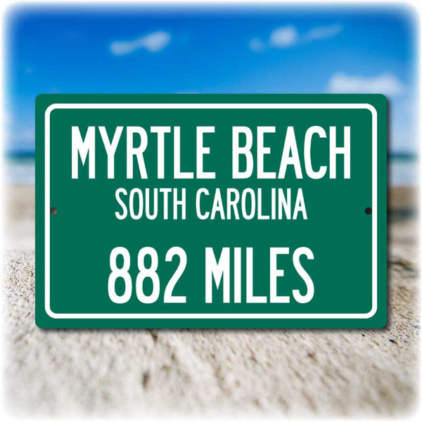 Personalized Highway Distance Sign To: Myrtle Beach, South Carolina the Grand Strand
