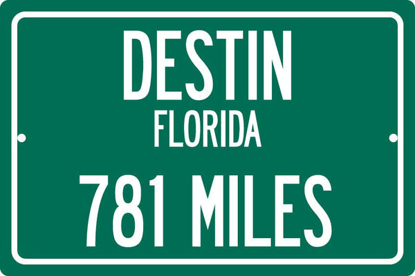 Personalized Highway Distance Sign To: Destin, Florida - The Panhandle's Crown Jewel