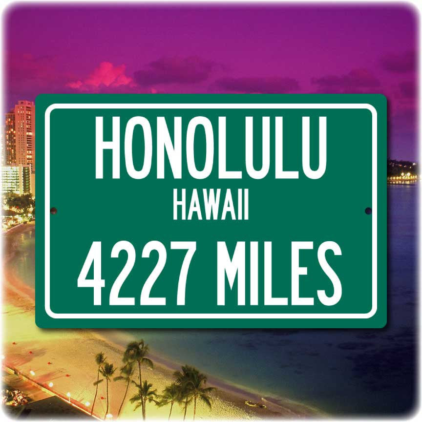 Personalized Highway Distance Sign To: Honolulu, Hawaii - The Gateway to Hawaii