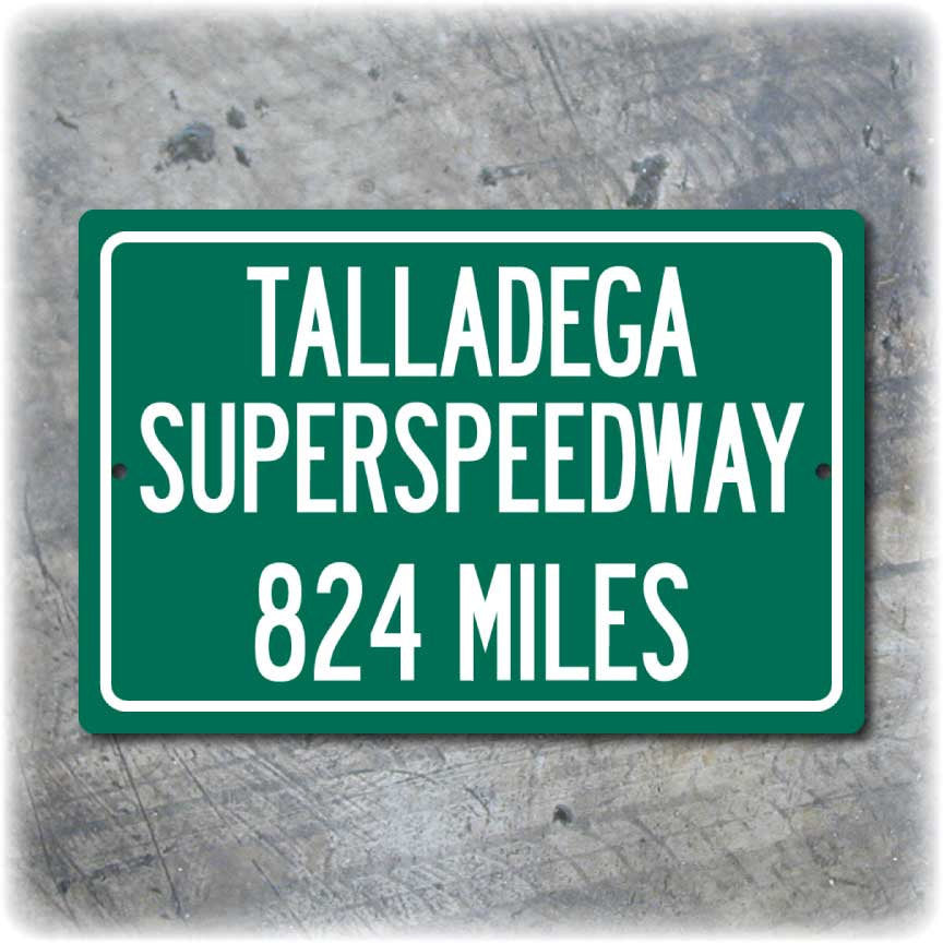 Personalized Highway Distance Sign To: Talladega Superspeedway