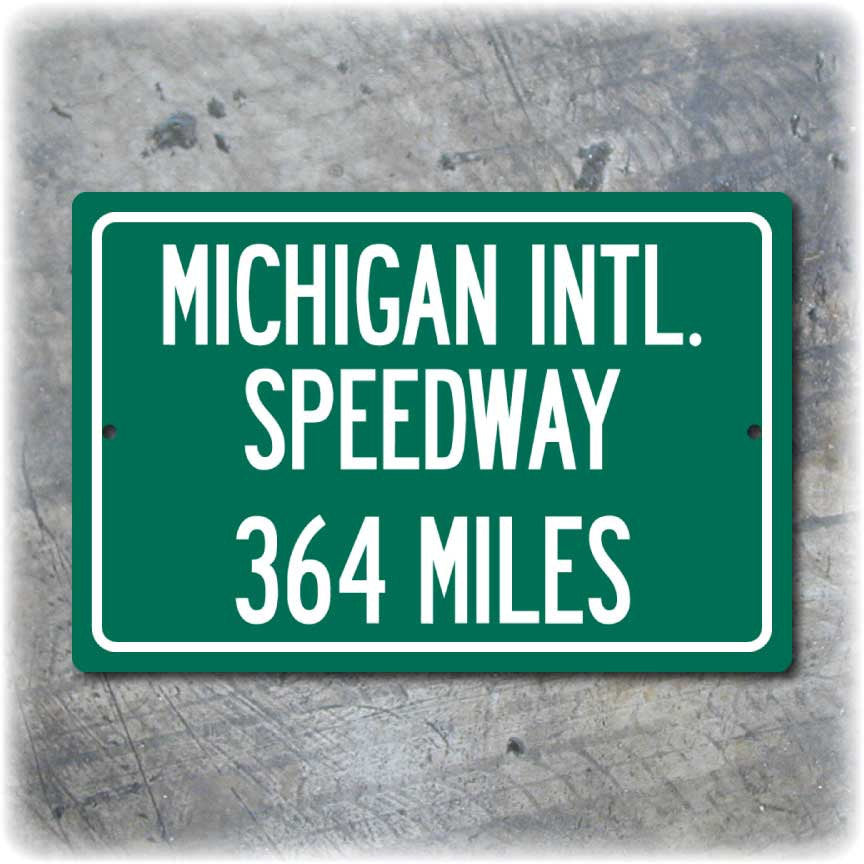 Personalized Highway Distance Sign To: Michigan International Speedway