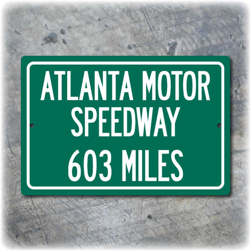 Personalized Highway Distance Sign To: Atlanta Motor Speedway