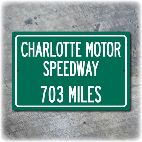 Personalized Highway Distance Sign To: Charlotte Motor Speedway