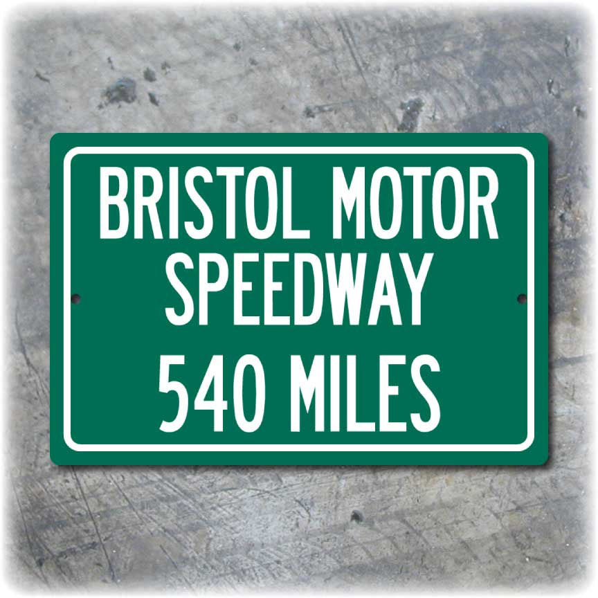 Personalized Highway Distance Sign To: Bristol Motor Speedway