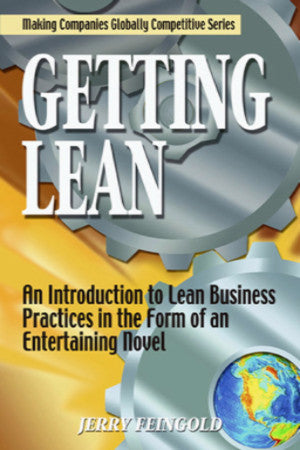 Getting Lean - An Introduction to Lean Business Practices in the Form of an Entertaining Novel