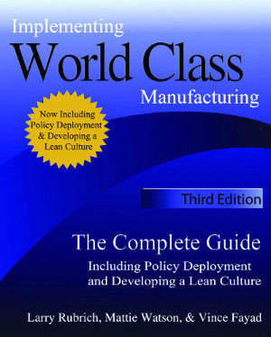 Implementing World Class Manufacturing: The Complete Guide - Third Edition