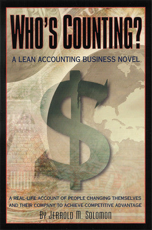 Who's Counting?  A Lean Accounting Business Novel (Winner of the Shingeo Prize for Manufacturing Excellence)