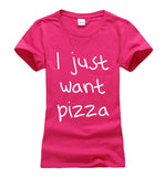 "Womens ""I just want Pizza""  t shirt"