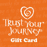 E-Gift Card - Trust Your Journey