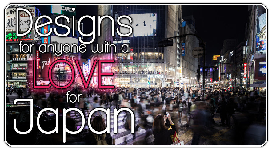 Designs for anyone with a love for Japan
