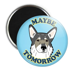 Maybe Tomorrow Button