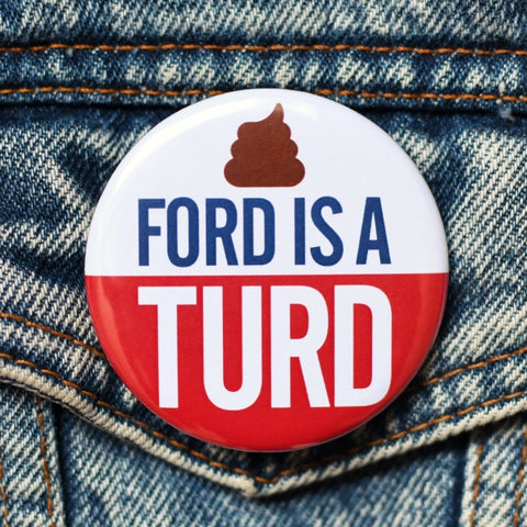Ford Is A Turd Button