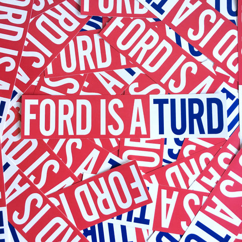 Ford Is A Turd Bumper Sticker