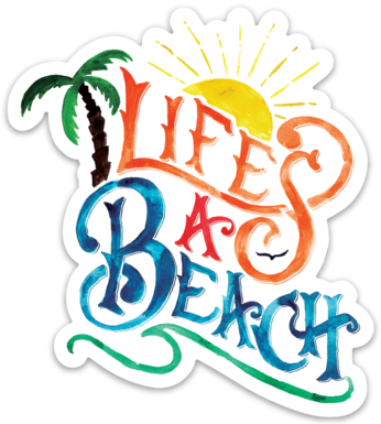 Life's A Beach - Sticker