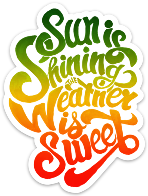 Sun Is Shining - Sticker