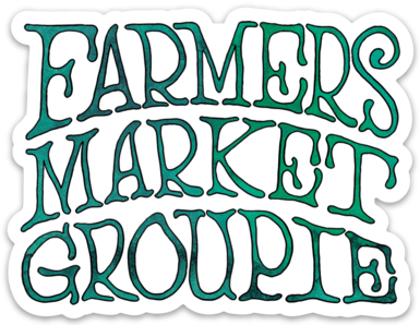 Farmers Market Groupie- Sticker