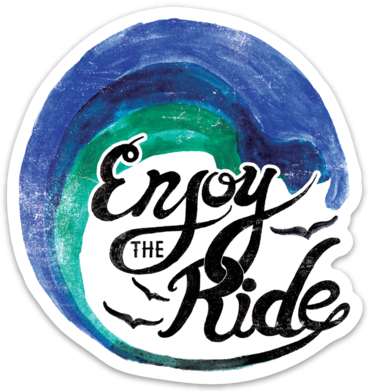 Enjoy The Ride- Sticker