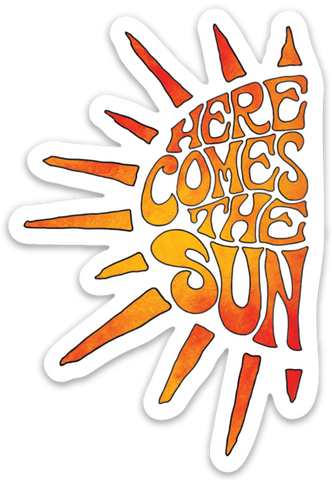 Here Comes The Sun - Sticker
