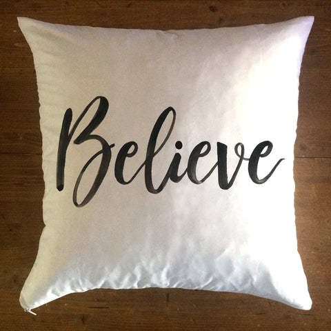 Believe - pillow cover