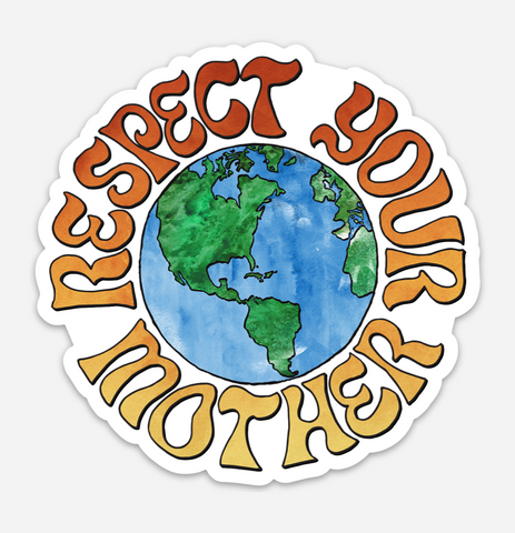 Respect Your Mother - Sticker