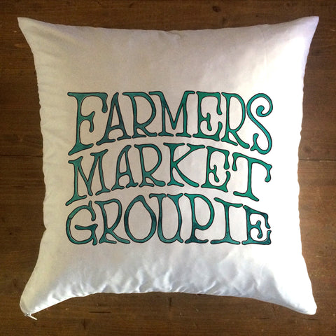 Farmers Market Groupie - pillow cover