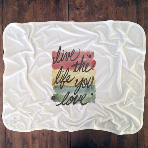 Life The Life You Love - Baby Blankets