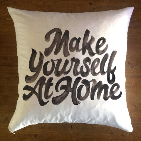 Make Yourself At Home - pillow cover