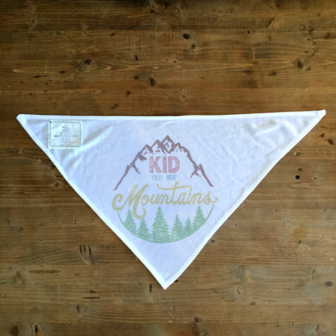 Kid You'll Move Mountains - Dog Bandana