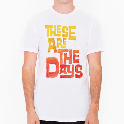 These Are The Days - men's