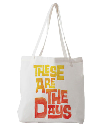 These Are The Days - tote