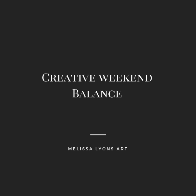 Creative weekend balance