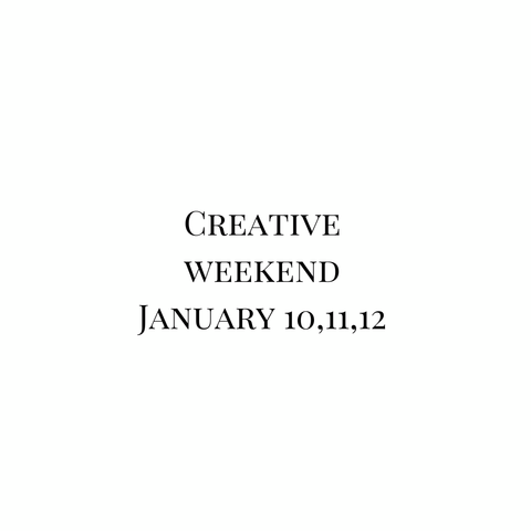 NEW ATTENDEES  creative weekend JAN 10, 11 , 12
