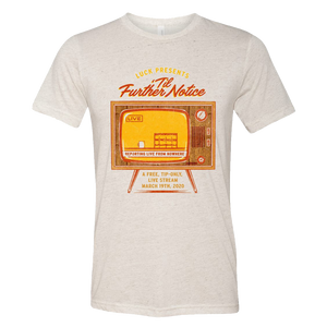 2020 Luck Reunion - 'Til Further Notice Tee