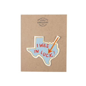 "texas shaped cross stitch patch that says, ""I was in luck!"""