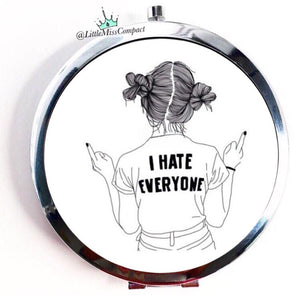 I Hate everyone - Little Miss Compact