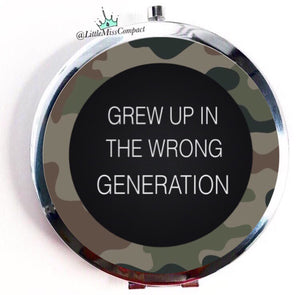 Grew up in the Wrong generation - Little Miss Compact
