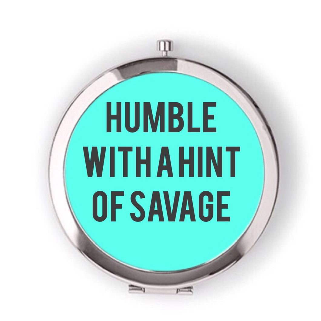 HUMBLE WITH A HINT OF SAVAGE - Little Miss Compact