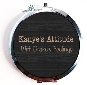 Kanye Attitude with Drake Feelings - Little Miss Compact