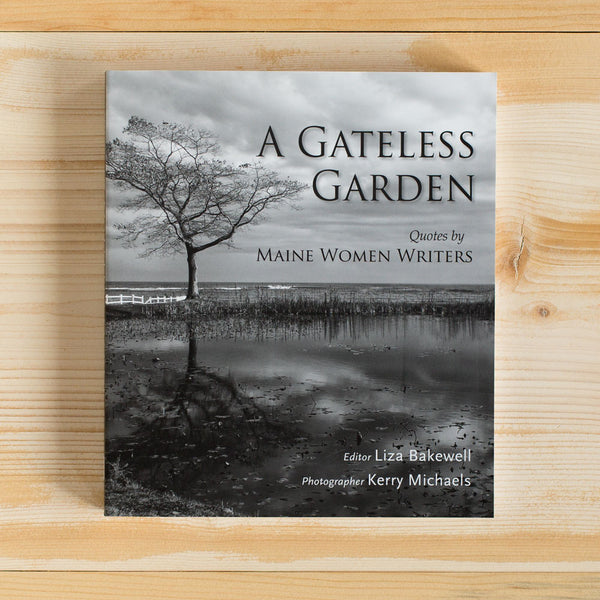 a gateless garden: qutoes by maine women writers-desktop - books - maine-maine women write-k colette