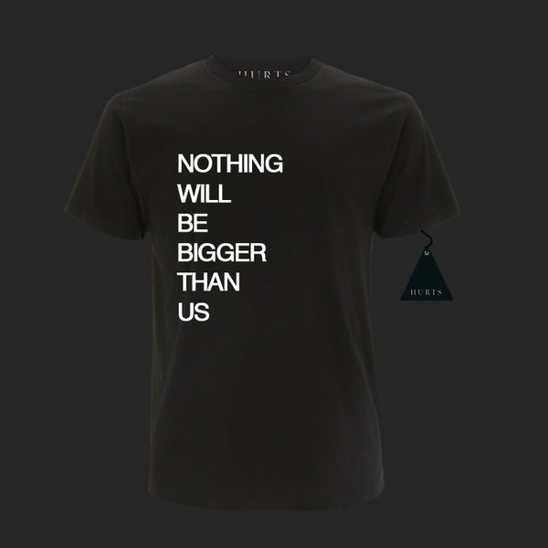 BLACK NOTHING WILL BE BIGGER T-SHIRT