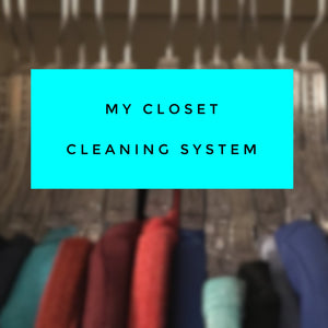 My Closet Cleaning System