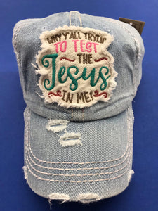 Tryin' to Test the Jesus in Me Cap