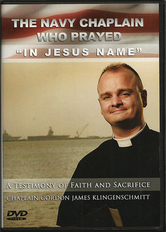 "The Navy Chaplain Who Prayed ""In Jesus Name"" FLASH SALE"