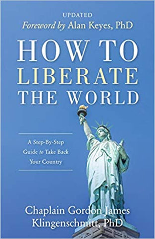How to Liberate the World: A Step-by-Step Guide to Take Back Your Country