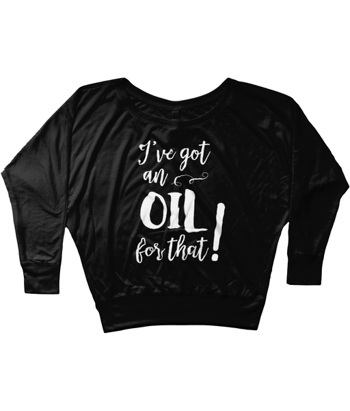 "Bella Flowy Long Sleeve T-Shirt - ""I've got an oil for that!"""