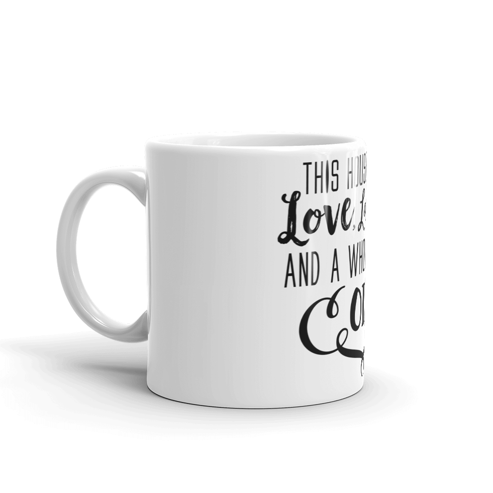 "Mug - ""This House Runs on Love, Laughter and a whole lot of OIL"""