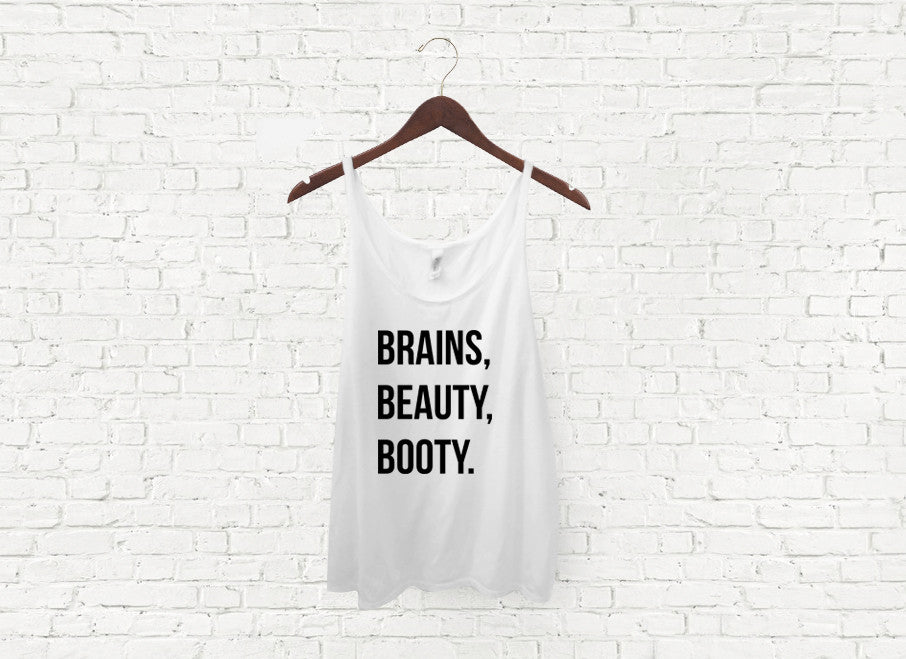 Brains, Beauty, Booty - Slouch Tank
