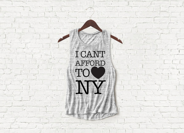 Can't Afford to Love NY - Flowy Muscle Tank