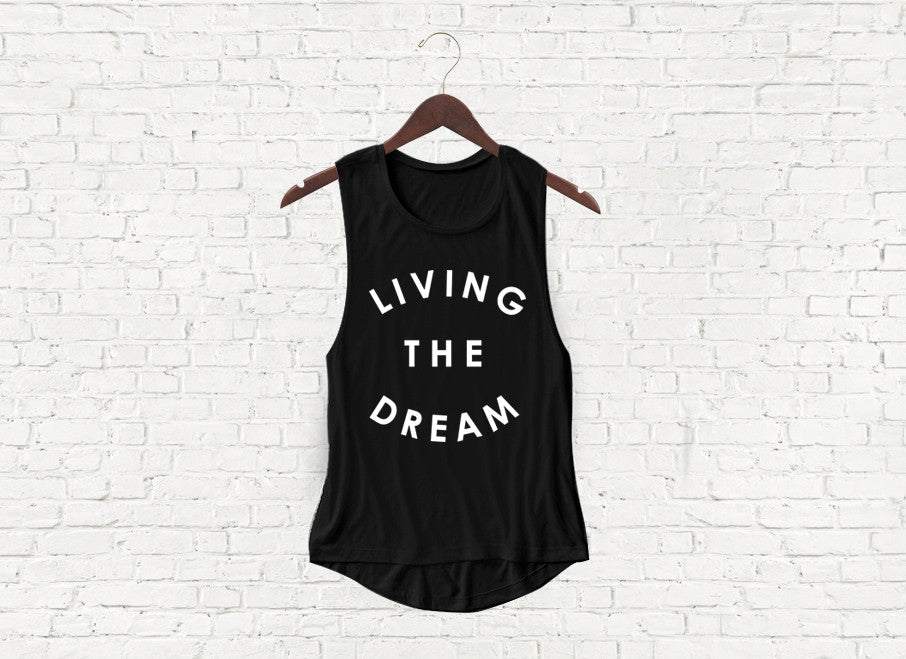 Living the Dream - Flowy Muscle Tank