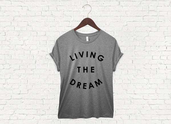 Living the Dream - Unisex Tee